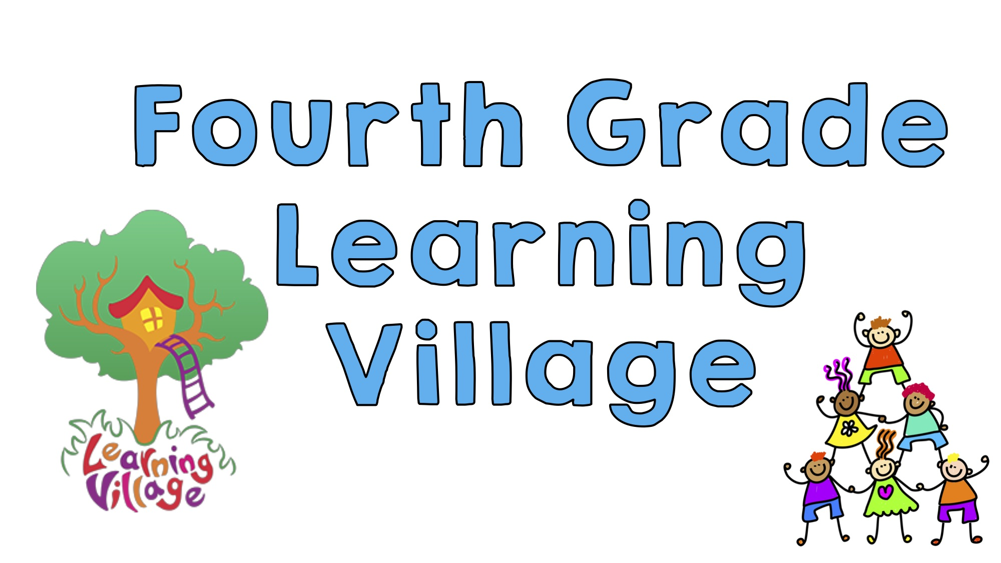 Fourth grade learning village